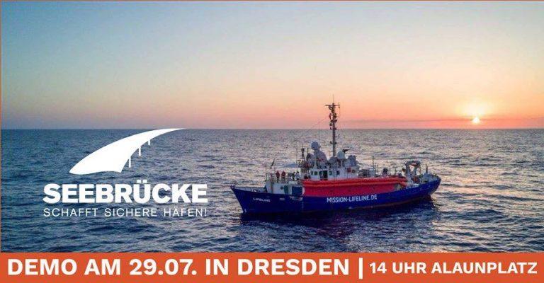 Sonntag, 29.07. 14:00 Demoaufruf für Dresden: Seebrücke � schafft sichere Häfen!