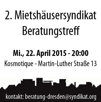22.04.15 (Mittwoch) 20:00 Uhr � 2. Beratungstreff der MHS Regionale Beratung Dresden kosmotique, Martin-Luther-Str. 13, 01099 Dresden